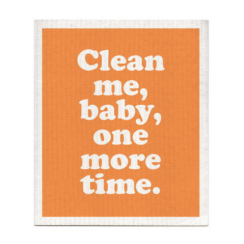 DISHCLOTH - CLEAN ME BABY ONE MORE TIME