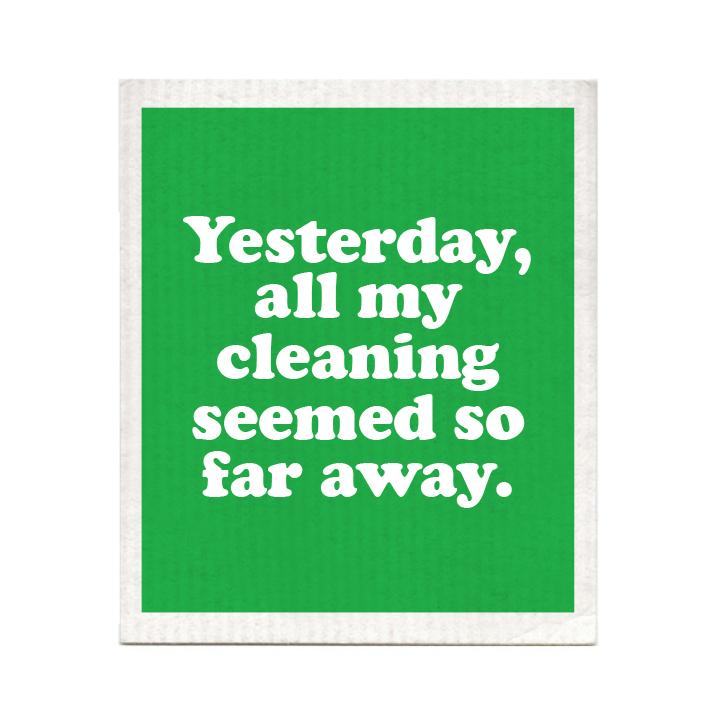DISHCLOTH - YESTERDAY ALL MY CLEANINGS