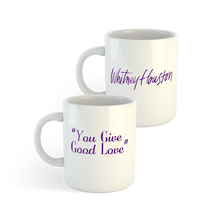 "Load image into Gallery viewer, ""You Give Good Love"" Mug *LIMITED EDITION*"