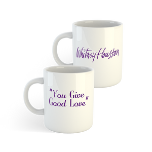 """You Give Good Love"" Mug *LIMITED EDITION*"