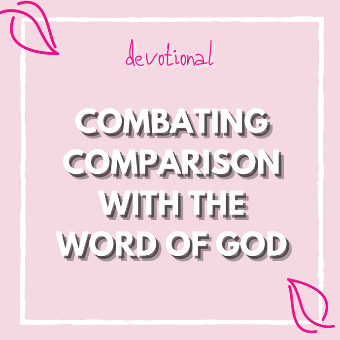 Combating Comparison With The Word Of God