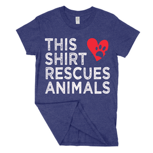 NEW - THIS SHIRT RESCUES ANIMALS