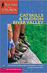 Best Hikes with Children Catskills & Hudson River Valley 2nd Edition by Cynthia Copeland & Thomas J Lewis