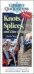 Captain's Quick Guides KNOTS, SPLICES, and LINE HANDLING Waterproof by Charlie Wing