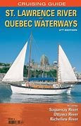 Cruising Guide St Lawrence River and Quebec Waterways 2nd Edition including Saguenay River, Ottawa River, Richelieu River