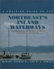 Northeast's Inland Waterways A Cruising Guide to the Hudson River, New York State Canals, Lake Ontario, St Lawrence Seaway, Lake Champlain