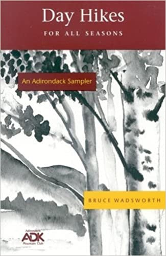 Day Hikes For All Seasons: Adirondack Mountain Club: An Adirondack Sampler by Bruce  Wadsworth