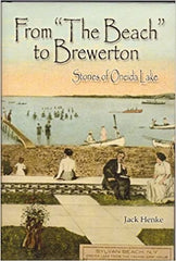 From The Beach to Brewerton: Stories of Oneida Lake by Jack Henke