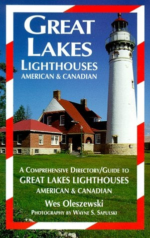 Great Lakes Lighthouses American & Canadian: A Comprehensive Directory/Guide to Great Lakes Lighthouses American & Canadian