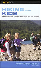 Hiking with Kids Taking Those First Steps with Young Hikers A Falcon Guide 2nd Edition by Robin Tawney Nichols