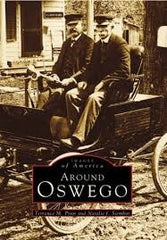 Images of America Around Oswego by Terrance M Prior and Natalie J Siembor