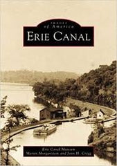 Images of America ERIE CANAL By Erie Canal Museum, Martin Morganstein and Joan H Cregg