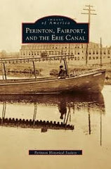 Images of America Perinton, Fairport, and the Erie Canal by Perinton Historical Society