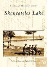Images of America Post Card History Series SKANEATELES LAKE by Paul K Williams and Charles N Williams