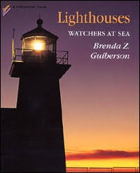 Lighthouses Watchers At Sea by Brenda Z Guiberson