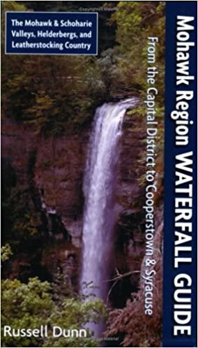 Mohawk Region Waterfall Guide From the Capital District to Cooperstown and Syracuse By Russell Dunn