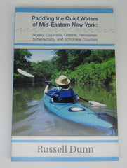 Paddling the Quiet Waters of Mid-Eastern New York By Russell Dunn