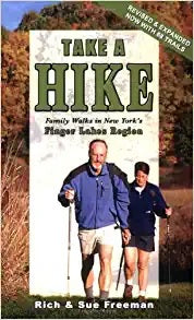 Take A Hike Family Walks in New York's Finger Lakes Region by Rich and Sue Freeman