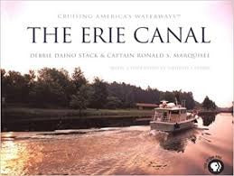 Cruising America's Waterways: The Erie Canal by Captain Ronald S. Marquisee