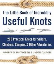 The Little Book of Incredibly Useful Knots: 200 Practical Knots for Sailors, Climbers, Campers & Other Adventurers by Geoffrey Budworth & Jason Dalton