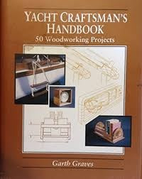 Yacht Craftsman's Handbook 50 Woodworking Projects by Garth Graves