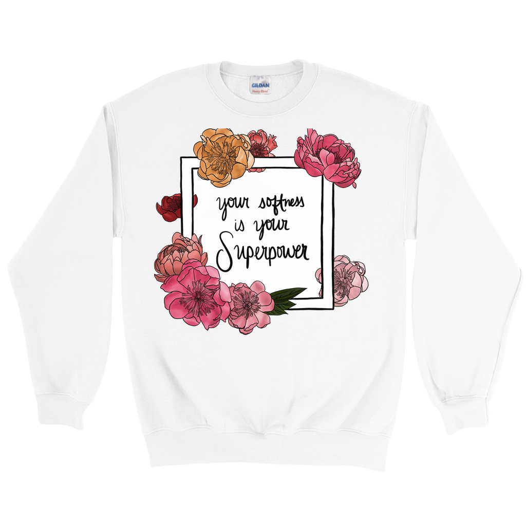 Your Softness is Your Superpower Sweatshirt