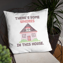 Load image into Gallery viewer, WAP Pillow - There's Some Whores in this House