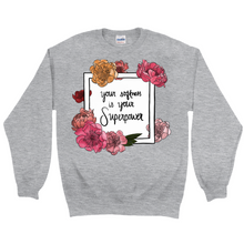 Load image into Gallery viewer, Your Softness is Your Superpower Sweatshirt