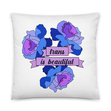 Load image into Gallery viewer, Trans is Beautiful Pillow
