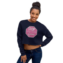 Load image into Gallery viewer, Stop Using & Abusing Femmes Crop Sweatshirt