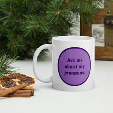 Load image into Gallery viewer, Ask Me About My Pronouns Mug