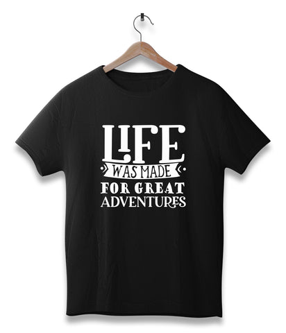 Life was made for a great adventures
