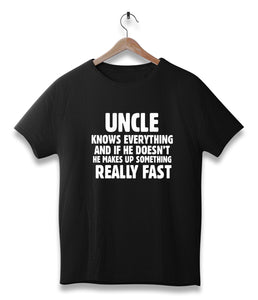 Uncle knows everything and if he doesn't he makes up something really fast