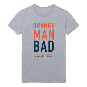 Orange Man Bad T-Shirt