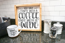 Load image into Gallery viewer, Coffee and Wine Farmhouse Sign