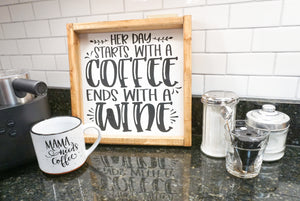 Coffee and Wine Farmhouse Sign