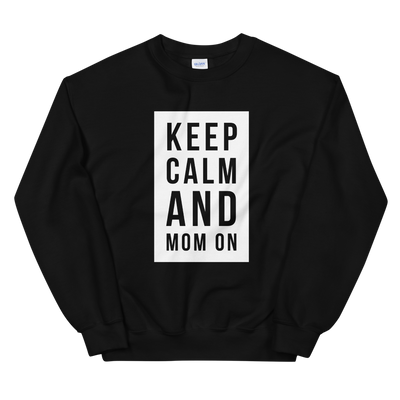 Keep Calm and Mom On Sweatshirt - Darilambu