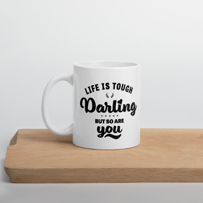 Life is Tough Darling Mug - Darilambu
