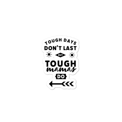 Tough Days Don't Last Bubble-free stickers - Darilambu