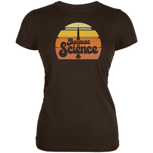 Seventies Retro Because Science Juniors Soft T Shirt