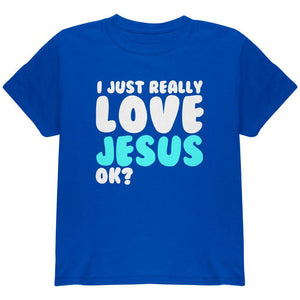 I Just Really Love Jesus Ok Youth T Shirt