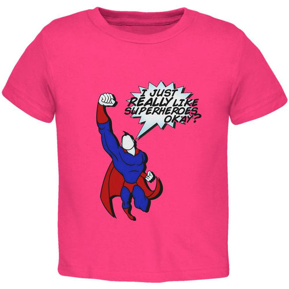 I Just Really Like Superheroes Okay? Toddler T Shirt