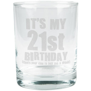 It's My 21st Birthday Buy Me A Drink Etched Glass Tumbler