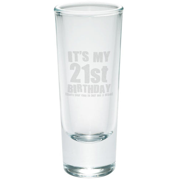 It's My 21st Birthday Buy Me A Drink Etched Shot Glass Shooter