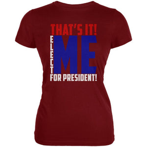 Election 2020 That's It! Elect Me for President Juniors Soft T Shirt