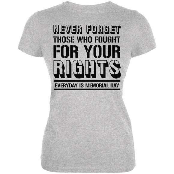 Never Forget Those Who Fought For Your Rights Military Juniors Soft T Shirt