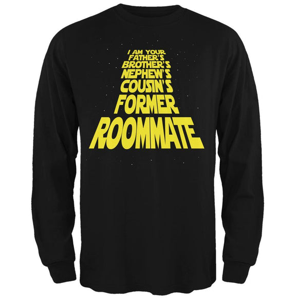 I'm Your Fathers Former Roomate Black Adult Long Sleeve T-Shirt