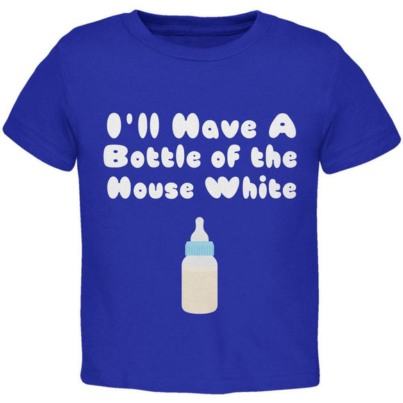 I'll Have a Bottle of the House White Royal Toddler T-Shirt