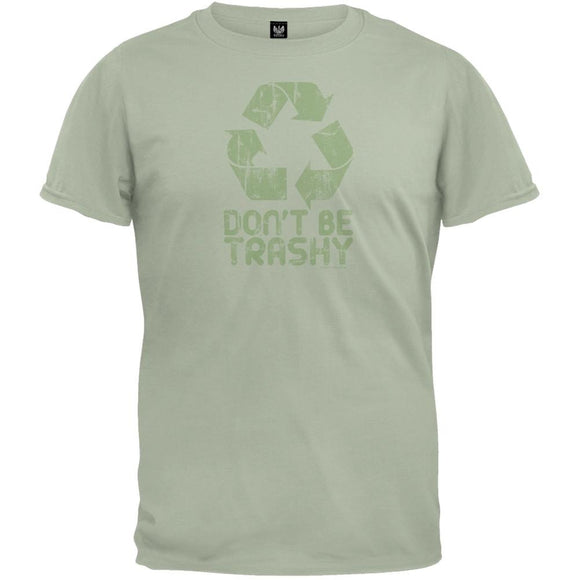 Earth Day - Don't Be Trashy T-Shirt