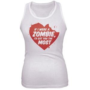 Valentine's Day - If I Were A Zombie Juniors White Tank Top